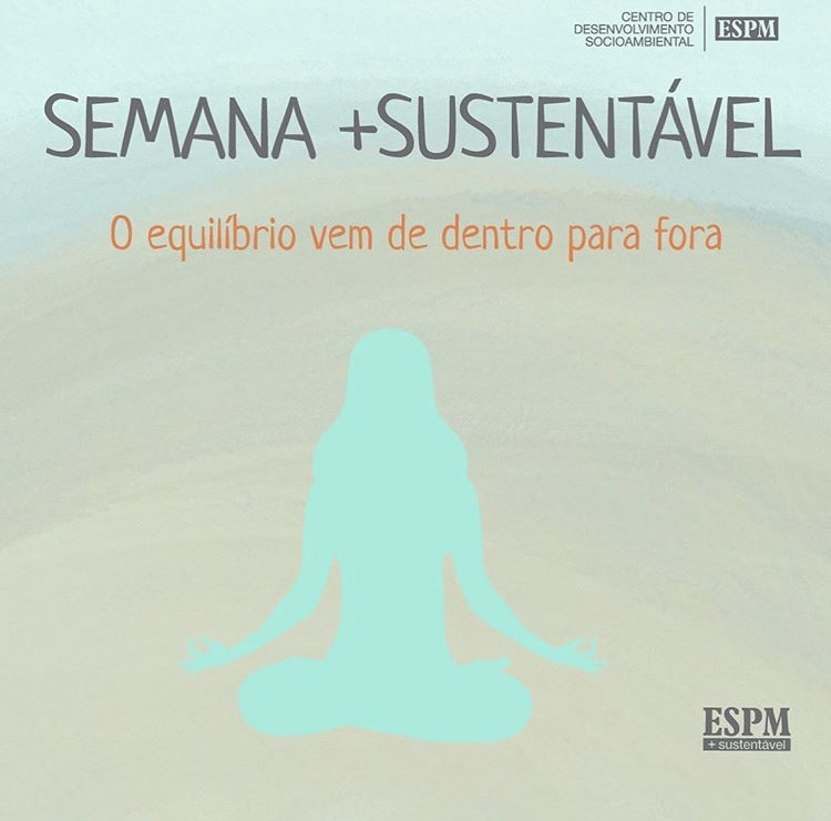 Peça desenvolvida para a Semana +Sustentável 2020.1